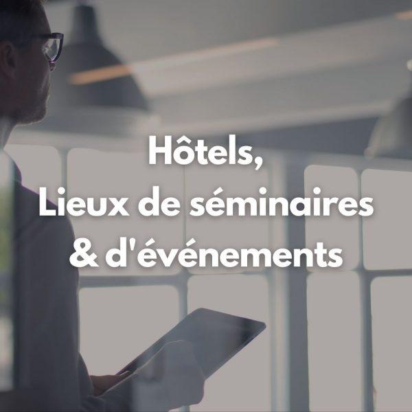 Hôtels, Lieux de séminaires et d'événements
