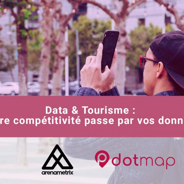 Data & Tourisme : Votre compétitivité passe par vos données