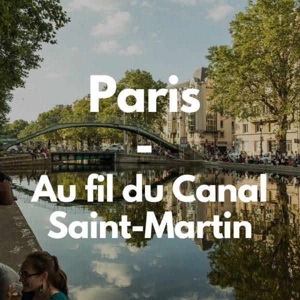 Paris au fil du Canal Saint-Martin