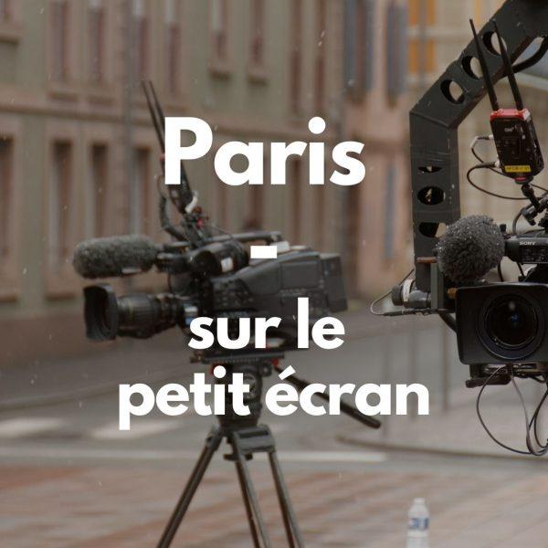 Paris sur le petit écran